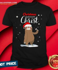 Super Sloth Christmas Begins With Christ Shirt - Design By Reallovetees.com