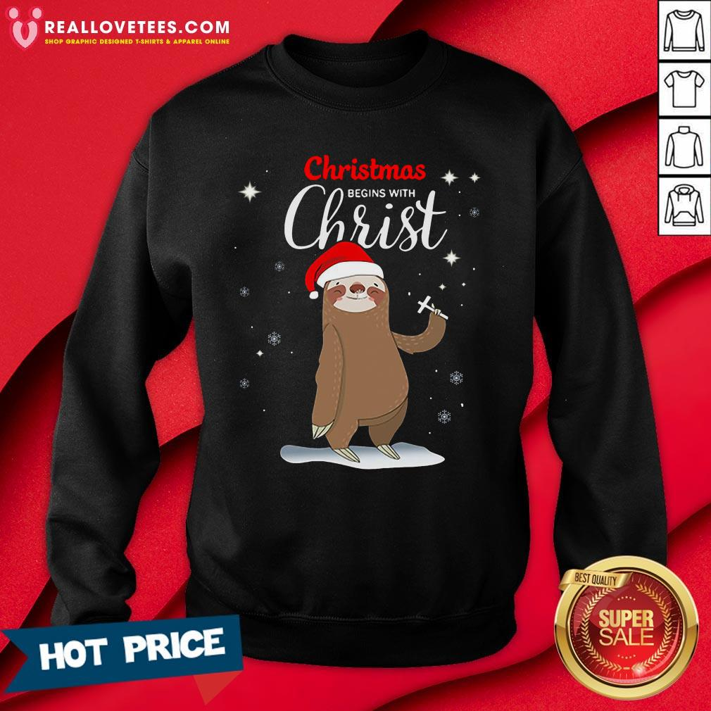 Super Sloth Christmas Begins With Christ Sweatshirt - Design By Reallovetees.com