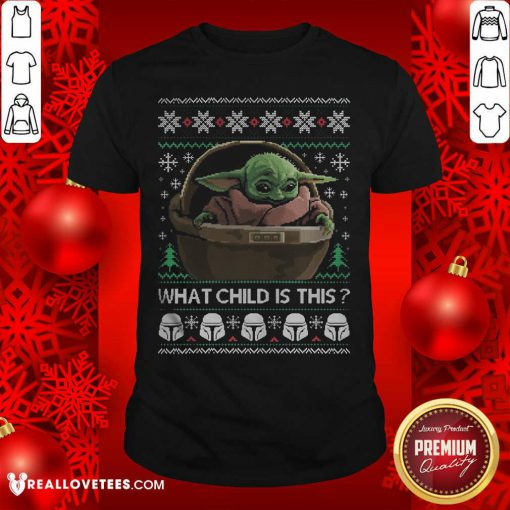 Top 2020 What Child Is This Baby Yoda Funny Christmas Shirt - Design By Reallovetees.com