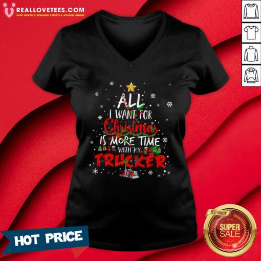 Top All I Want For Christmas Is More Time With My Trucker V-neck - Design By Reallovetees.com