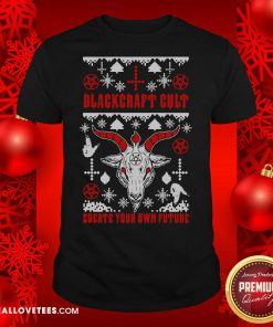 Christmas Blackcraft Cult Create Your Own Future Shirt - Design By Reallovetees.com