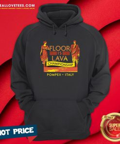 Top October 24 79 AD The Floor Is Lava Championship Pompeii Italy Hoodie - Design By Reallovetees.com