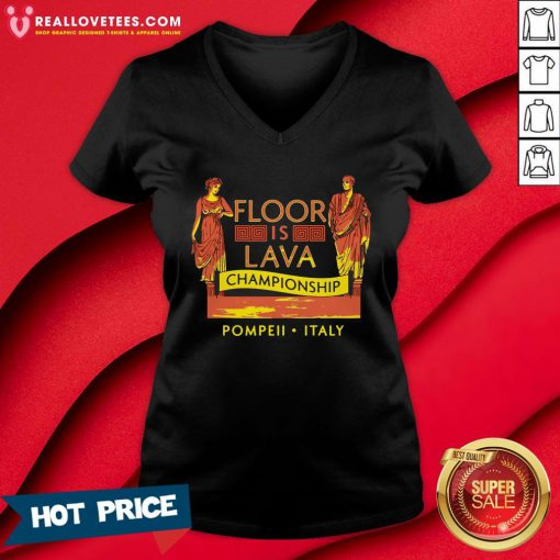 Top October 24 79 AD The Floor Is Lava Championship Pompeii Italy V-neck - Design By Reallovetees.com