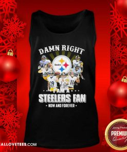 Damn Right I Am A Pittsburgh Steelers Fan Now And Forever Signature Tank Top - Design By Reallovetees.com