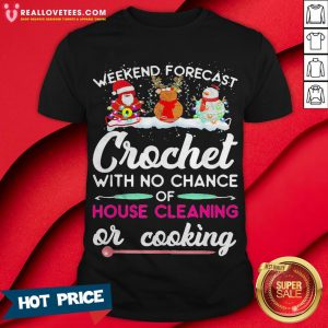 Vip Snowman Weekend Forecast Crochet With No Chance Of House Cleaning Or Cooking Shirt - Design By Reallovetees.com
