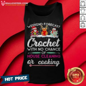Vip Snowman Weekend Forecast Crochet With No Chance Of House Cleaning Or Cooking Tank Top - Design By Reallovetees.com