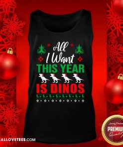 All I Want This Year Is Dinos Christmas Tank Top - Design By Reallovetees.com