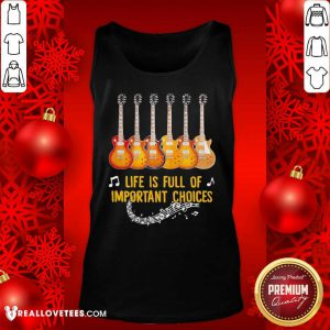 Guitar Life Is Full Of Important Choices Tank Top - Design By Reallovetees.com