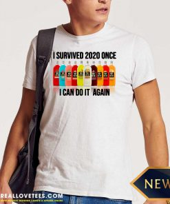 Survived 2020 Once I Can Do It Again Shirt - Design By Reallovetees.com