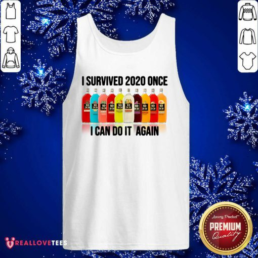 Survived 2020 Once I Can Do It Again Tank Top - Design By Reallovetees.com