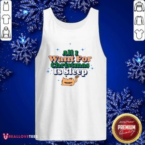 All I Want For Christmas Is Sleep Tank Top - Design By Reallovetees.com