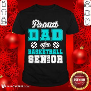 Proud Dad Of A Basketball Senior High School College Shirt - Design By Reallovetees.com