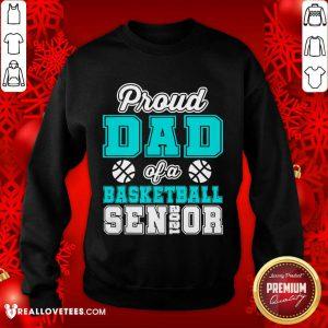 Proud Dad Of A Basketball Senior High School College Sweatshirt - Design By Reallovetees.com