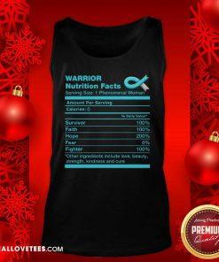 Warrior Cervical Cancer Nutrition Facts Cervical Cancer Awareness Tank Top - Design By Reallovetees.com