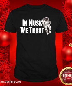 In Musk We Trust Space Shirt - Design By Reallovetees.com