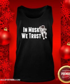 In Musk We Trust Space Tank Top - Design By Reallovetees.com