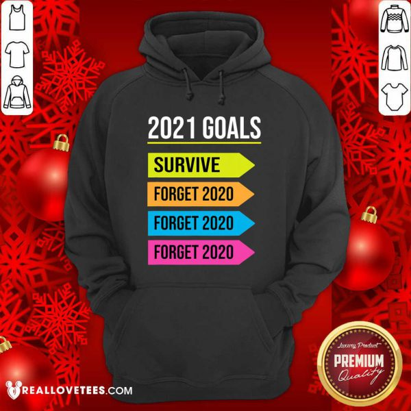 Happy New Year 2021 Goals Goodbye 2020 Survive Forget 2020 Hoodie - Design By Reallovetees.com