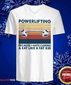 Powerlifting Because I Hate Cardio And Eat Like A Fat Kid Vintage V-neck - Design By Reallovetees.com