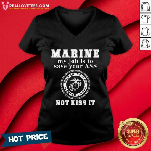 Marine My Job Is To Save Your Ass Not Kiss It V-neck - Design By Reallovetees.com
