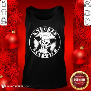 Knuckle Sandwich Tank Top - Design By Reallovetees.com