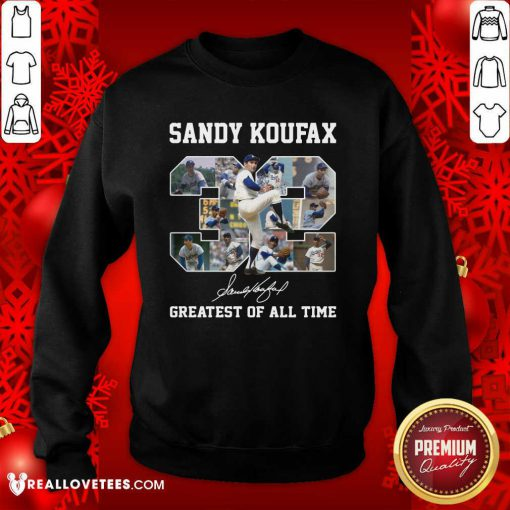 Sandy Koufax 32 Greatest Of All Time Signature Sweatshirt - Design By Reallovetees.com