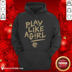Play Like A Girl Hoodie - Design By Reallovetees.com