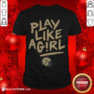 Play Like A Girl Shirt - Design By Reallovetees.com