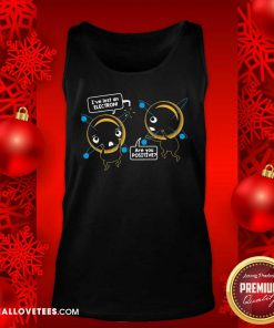 I've Lost An Electron Are You Positive Tank Top - Design By Reallovetees.com