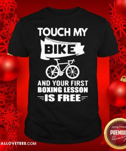 Touch My Bike And Your First Boxing Lesson Is Free Shirt - Design By Reallovetees.com