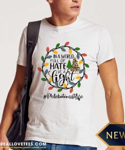 In A World Full Of Hate Be A Light Phlebotomist life Christmas Shirt - Design By Reallovetees.com