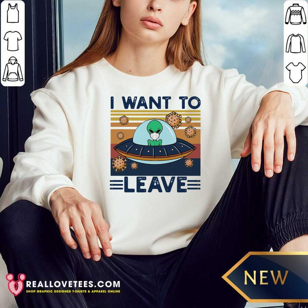 UFO Alien Face Mask I Want To Leave Vintage Retro Sweatshirt - Design By Reallovetees.com