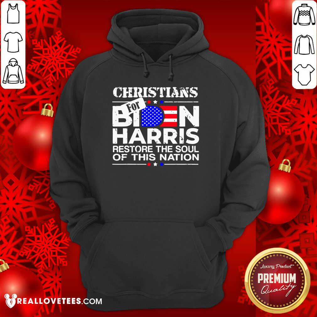Christians Biden Harris Restore The Soul Of This Nation Hoodie - Design By Reallovetees.com