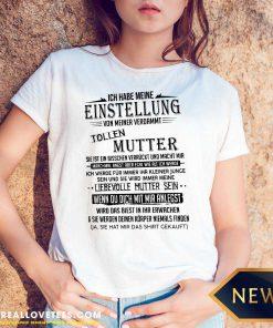Ich Habe Meine Einstellung Von Meiner Verdammt Tollen Mutter Ich Liebe Sie V-neck - Design By Reallovetees.com