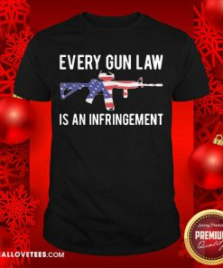 Nice Every Gun Law Is An Infringement Shirt - Design By Reallovetees.com