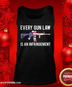 Nice Every Gun Law Is An Infringement Tank Top - Design By Reallovetees.com