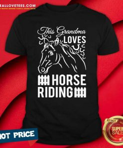 This Grandma Loves Horse Riding Shirt - Design By Reallovetees.com