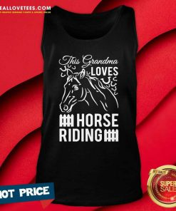 This Grandma Loves Horse Riding Tank Top - Design By Reallovetees.com