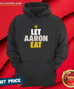 Aaron Donald Los Angeles Rams Let Aaron Eat Hoodie
