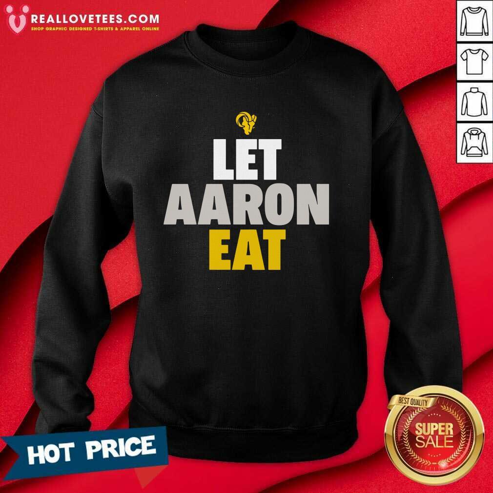 Aaron Donald Los Angeles Rams Let Aaron Eat Sweatshirt