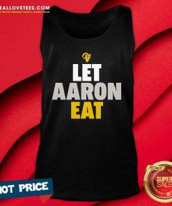 Aaron Donald Los Angeles Rams Let Aaron Eat Tank Top