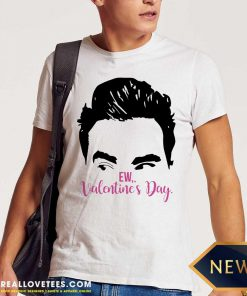 Ew Valentines Day Shirt - Design By Reallovetees.com