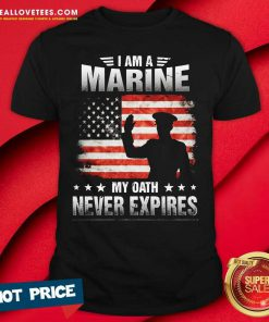 I Am A Marine My Oath Never Expires American Flag Veteran Shirt - Design By Reallovetees.com