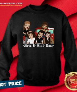 Mi Vida Loca Girls It Ain't Easy Sweatshirt