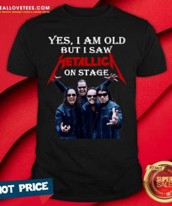 Yes I Am Old But I Saw Metallica On Stage 2021 Shirt