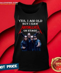 Yes I Am Old But I Saw Metallica On Stage 2021 Tank Top
