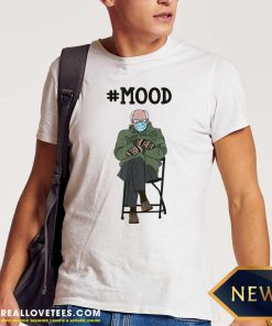 Bernie Sanders #Mood Funny Shirt