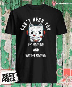 Cat Can't Hear You I'm Gaming Boyfriend Shirt