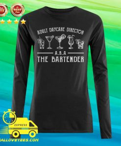 Adult Daycare Director Aka The Bartender Colorful Long-sleeved