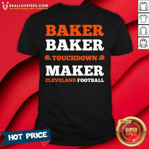 Baker Baker Touchdown Maker Cleveland Football Shirt