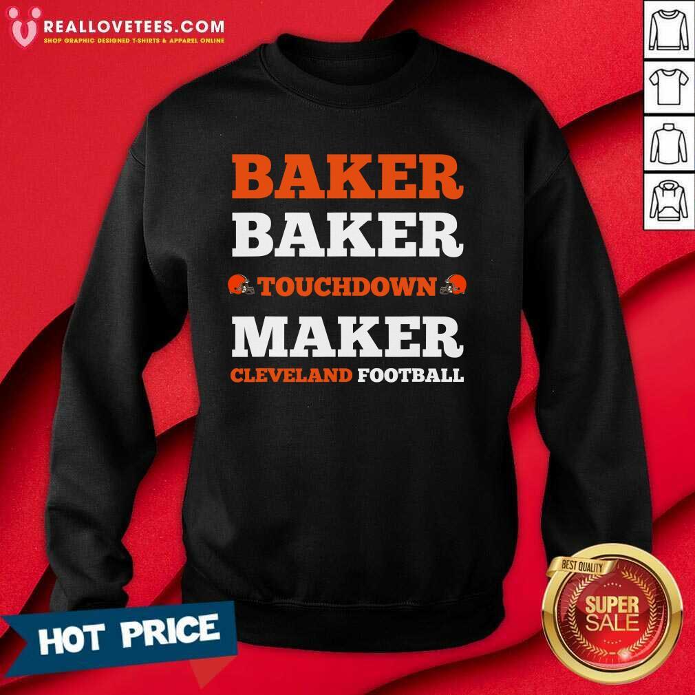 Baker Baker Touchdown Maker Cleveland Football Sweatshirt